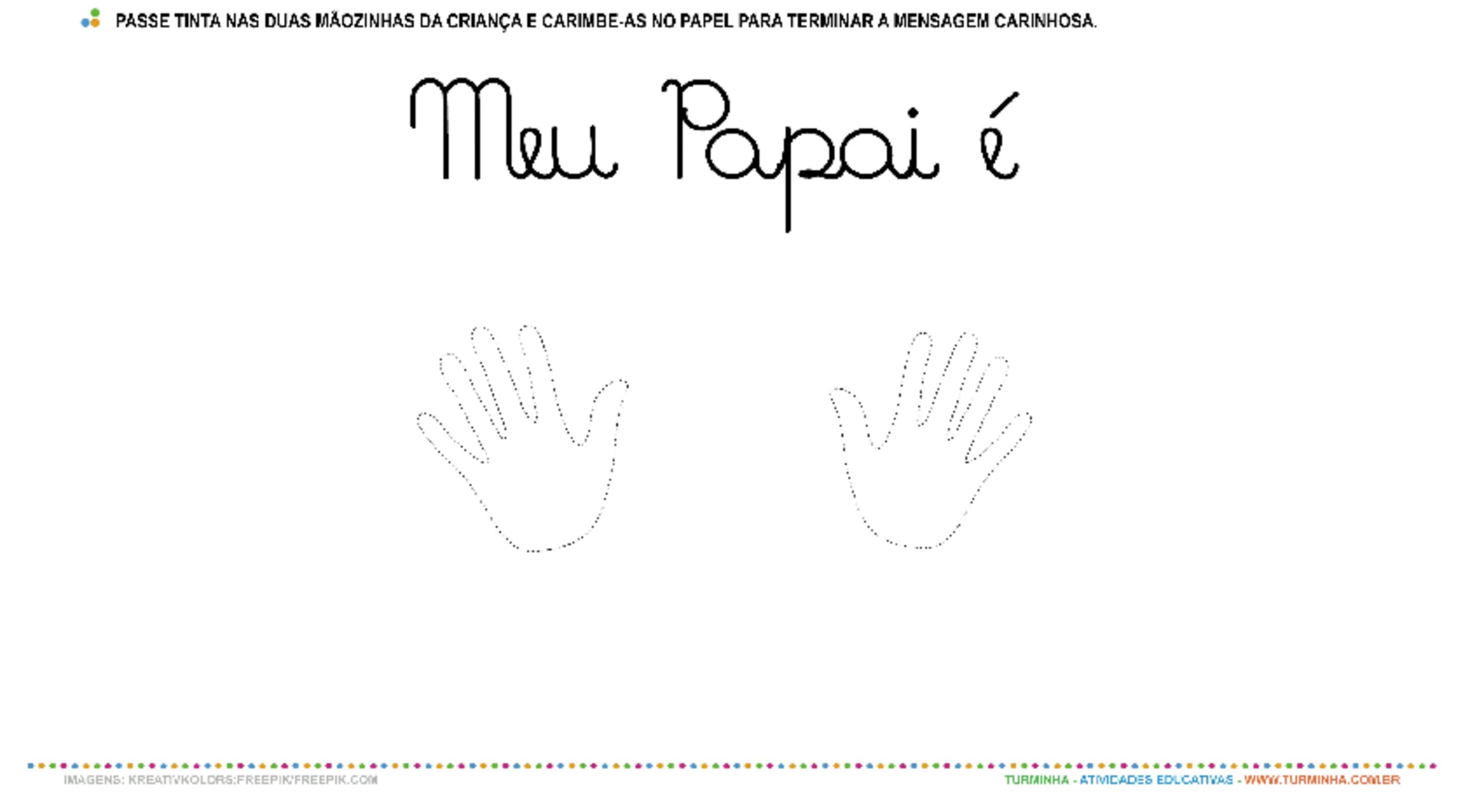 Meu Papai é Dez - Carimbo com as mãos - atividade educativa para Creche (0 a 3 anos)